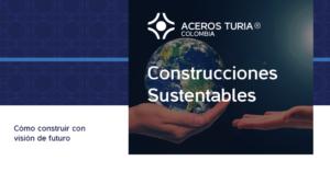 Cómo hacer una construccion sustentable en Colombia