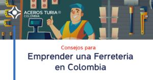 Cómo abrir una Ferretería en Colombia